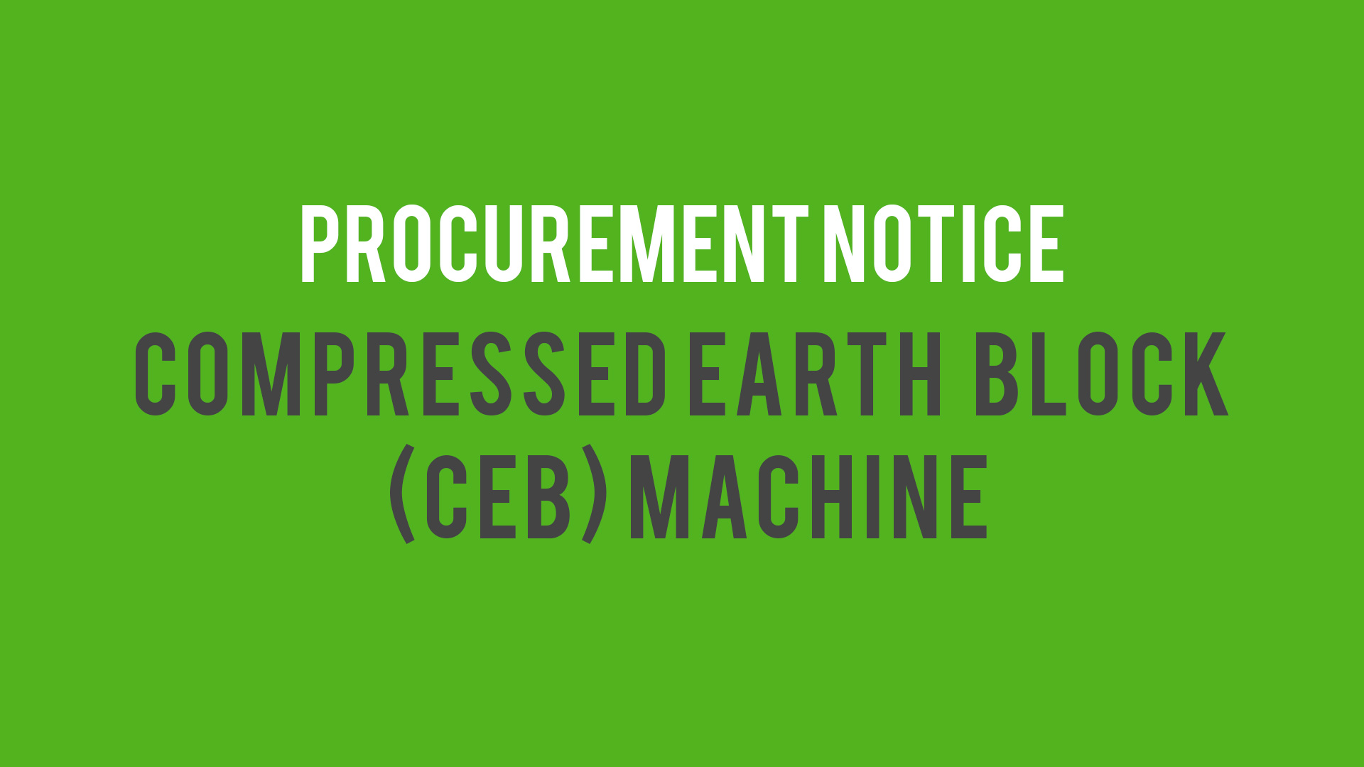 Required: Compressed Earth Block (CEB) Machine